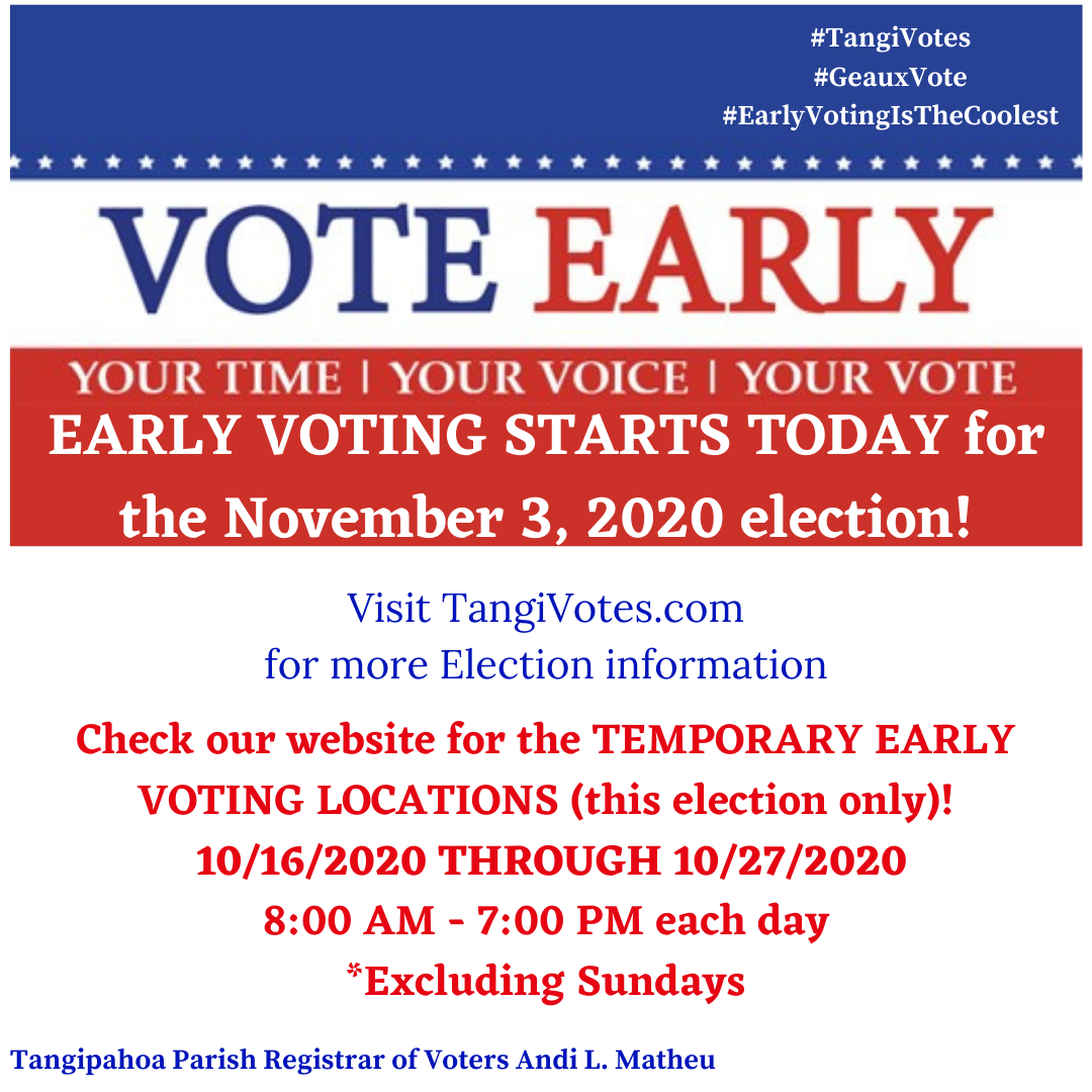 Early voting starts today, October 16th 2020, in Tangipahoa Parish Poster encouraging residents to look up times and locations for November 3rd election